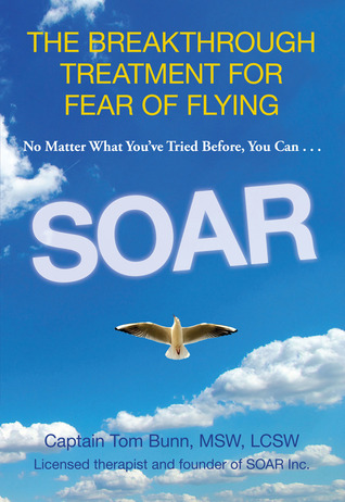 Fear of Flying book | Soar: The Breakthrough Treatment For Fear Of Flying