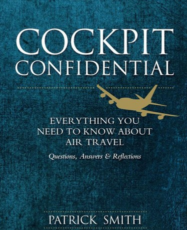 Fear of Flying Book | Cockpit Confidential: Everything You Need to Know About Air Travel: Questions, Answers, and Reflections